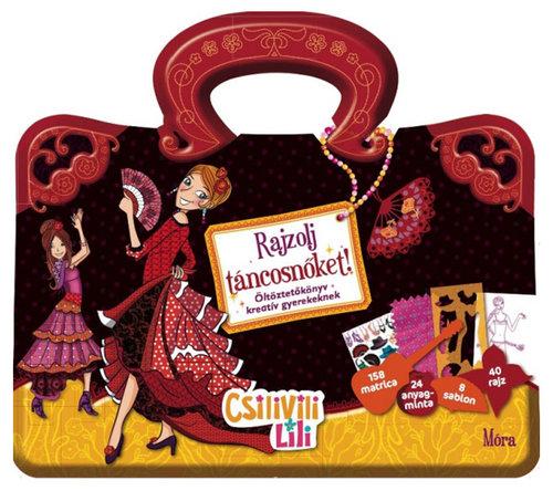 Könyv - Csilivili Lili - Rajzolj táncosnőket! - Matricás öltöztetőkönyv