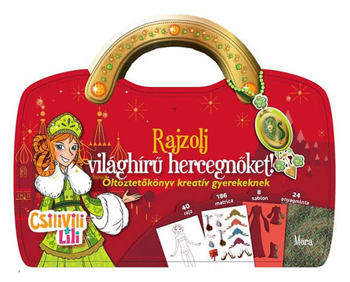Könyv - Csilivili Lili - Rajzolj világhírű hercegnőket! - Matricás öltöztetőkönyv