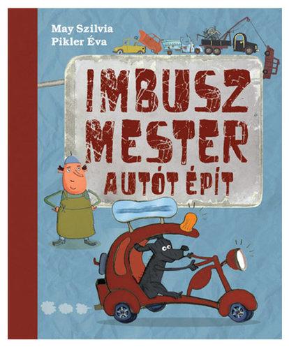 Könyv - Imbusz mester autót épít