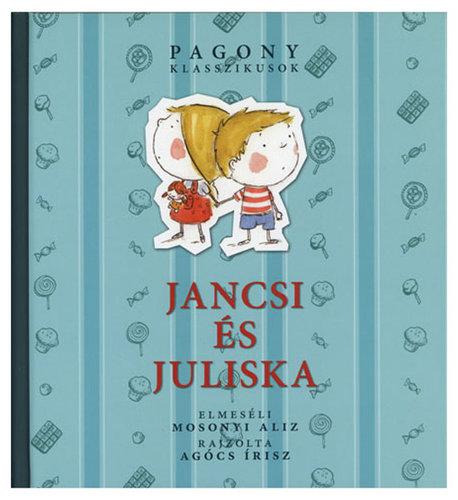 Könyv - Jancsi és Juliska/Pagony klasszikusok