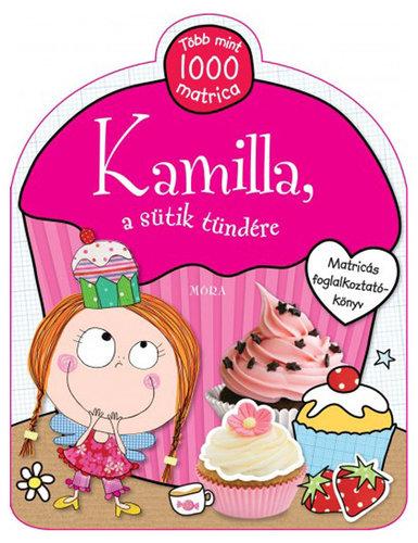 Könyv - Kamilla, a sütik tündére - Matricás foglalkoztatókönyv