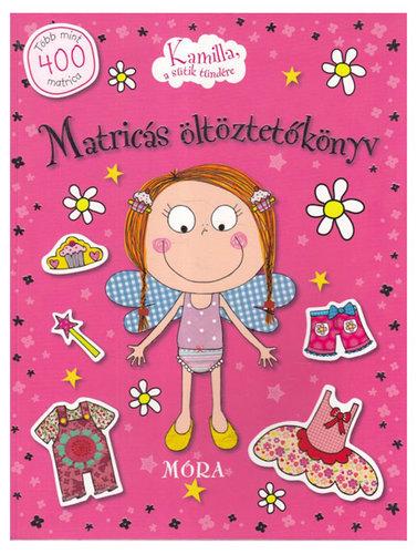 Könyv - Kamilla, a sütik tündére - Matricás öltöztetőkönyv