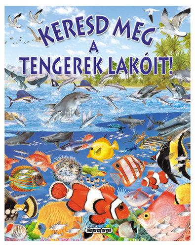 Könyv - Keresd meg a tengerek lakóit!