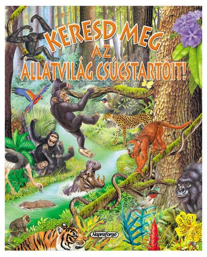 Könyv - Keresd meg az állatvilág csúcstartóit!