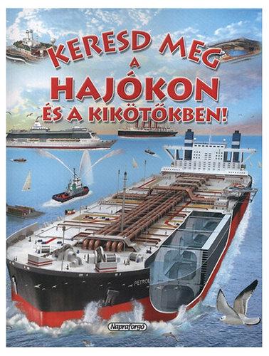 Könyv - Keresd meg a hajókon és a kikötőkben!