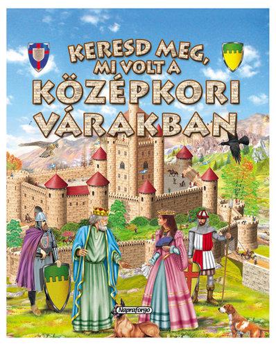 Könyv - Keresd meg, mi volt a középkori várakban!