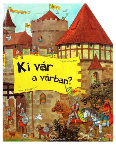Könyv - Ki vár a várban?