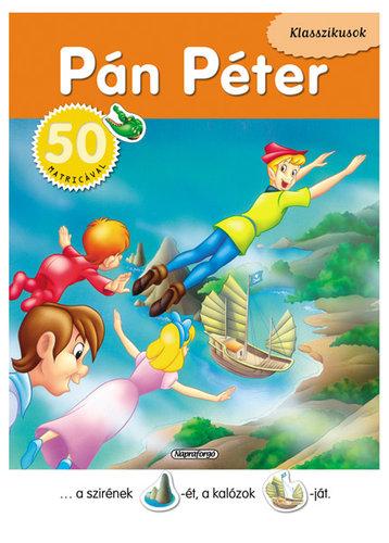 Könyv - Klasszikusok 50 matricával - Pán Péter