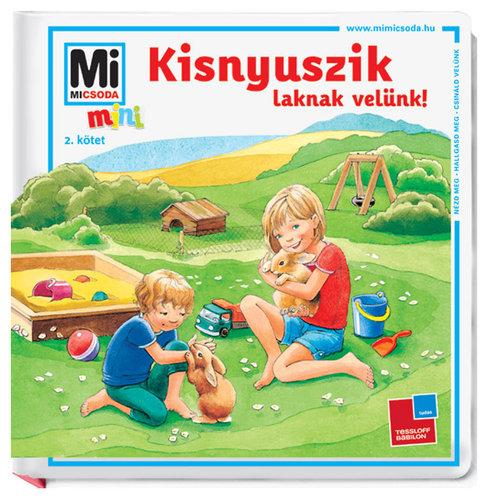 Könyv - Mi micsoda Mini/Kisnyuszik laknak velünk