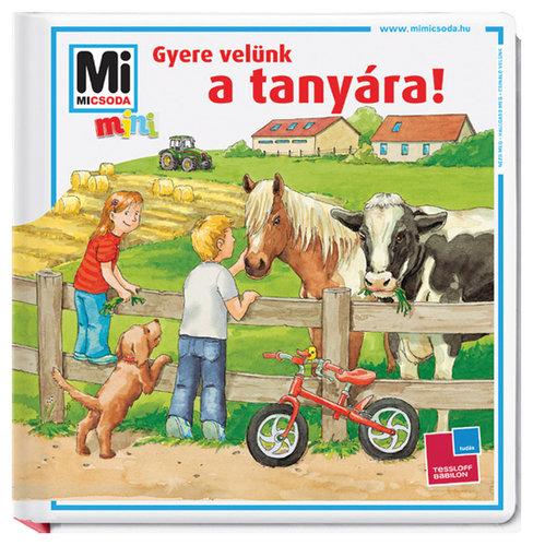 Könyv - Mi micsoda Mini/Gyere velünk a tanyára!