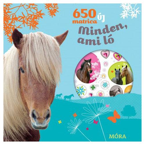 Könyv - Minden, ami ló - 650 új matrica - Matricáskönyv