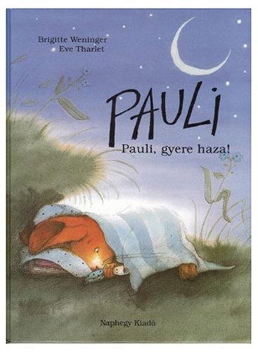 Könyv - Pauli - Pauli, gyere haza!