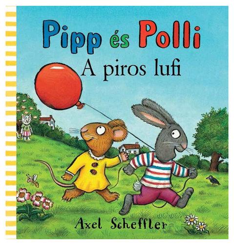 Könyv - Pipp és Polli - A piros lufi