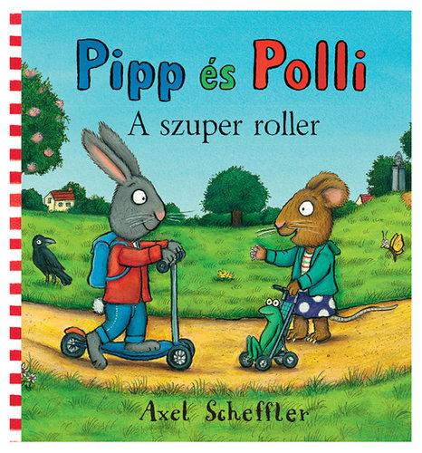 Könyv - Pipp és Polli - A szuper roller