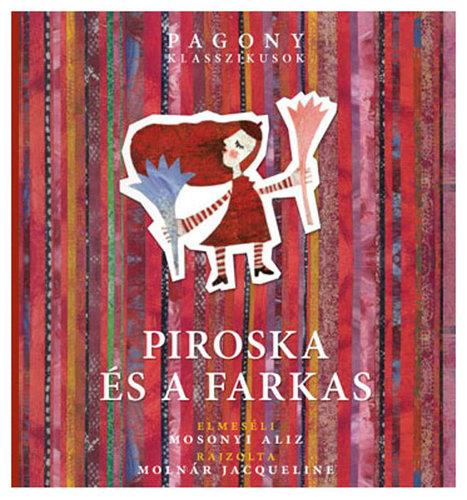 Könyv - Piroska és a farkas/Pagony klasszikus