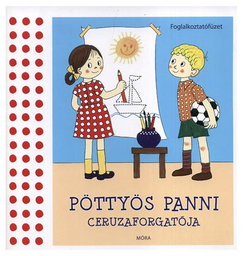 Könyv - Pöttyös Panni Ceruzaforgatója