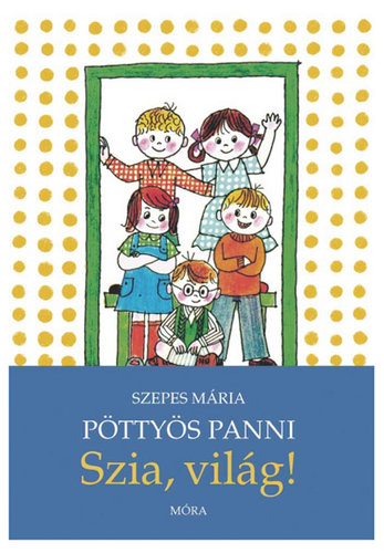 Könyv - Pöttyös Panni Szia, világ!