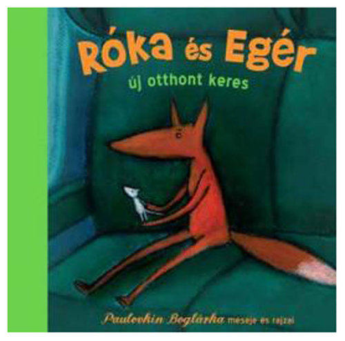 Könyv - Róka és Egér új otthont keres
