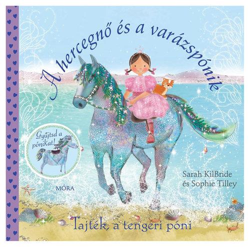 Könyv - Tajték, a tengeri póni - A hercegnő és a varázspónik