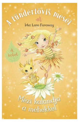 Könyv - A tündértövis meséi - Mézi kalandja a méhekkel