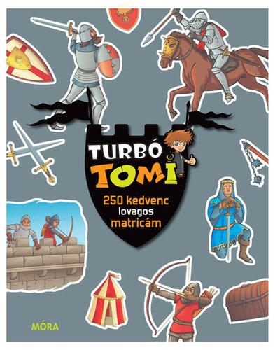 Könyv - Turbó Tomi - 250 kedvenc lovagos matricám - Matricáskönyv