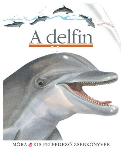 Könyv - Móra Kis felfedező zsebkönyvek #A delfin