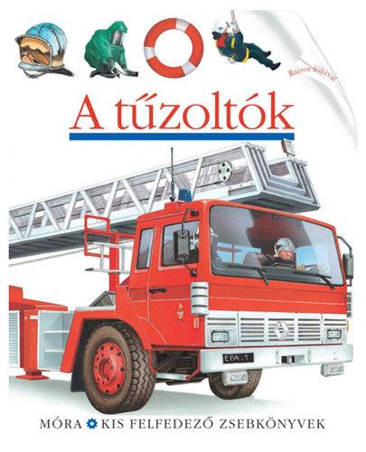 Csak Klubtagoknak! Könyv - Móra Kis felfedező zsebkönyvek #A tűzoltók