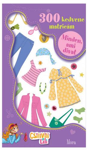 Könyv - Móra Matricáskönyv #Minden ami divat
