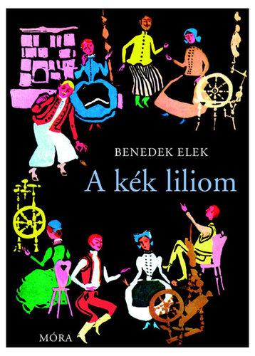 Könyv - Benedek Elek: A kék liliom