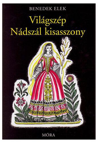 Könyv - Benedek Elek: Világszép Nádszál kisasszony